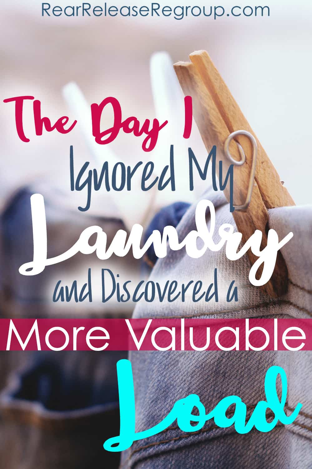 The day I ignored my laundry and discovered a more valuable load. Advice for moms to make time for family, even though the laundry's piled high.