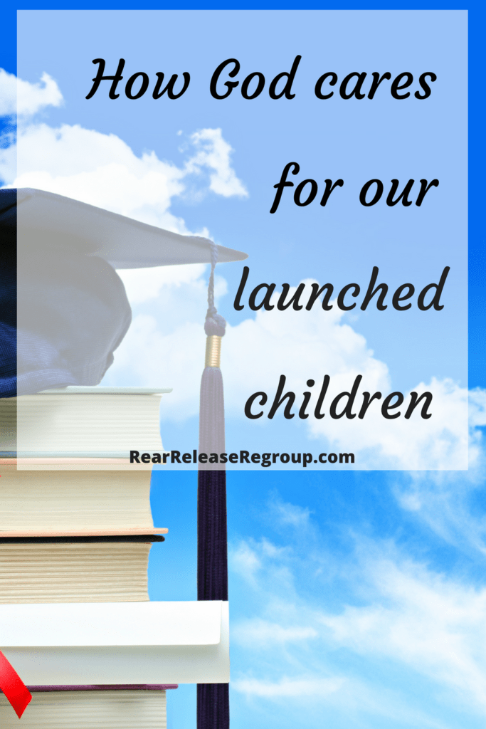 How God cares for our launched children; learning to let go and trust God with their safety and their faith.