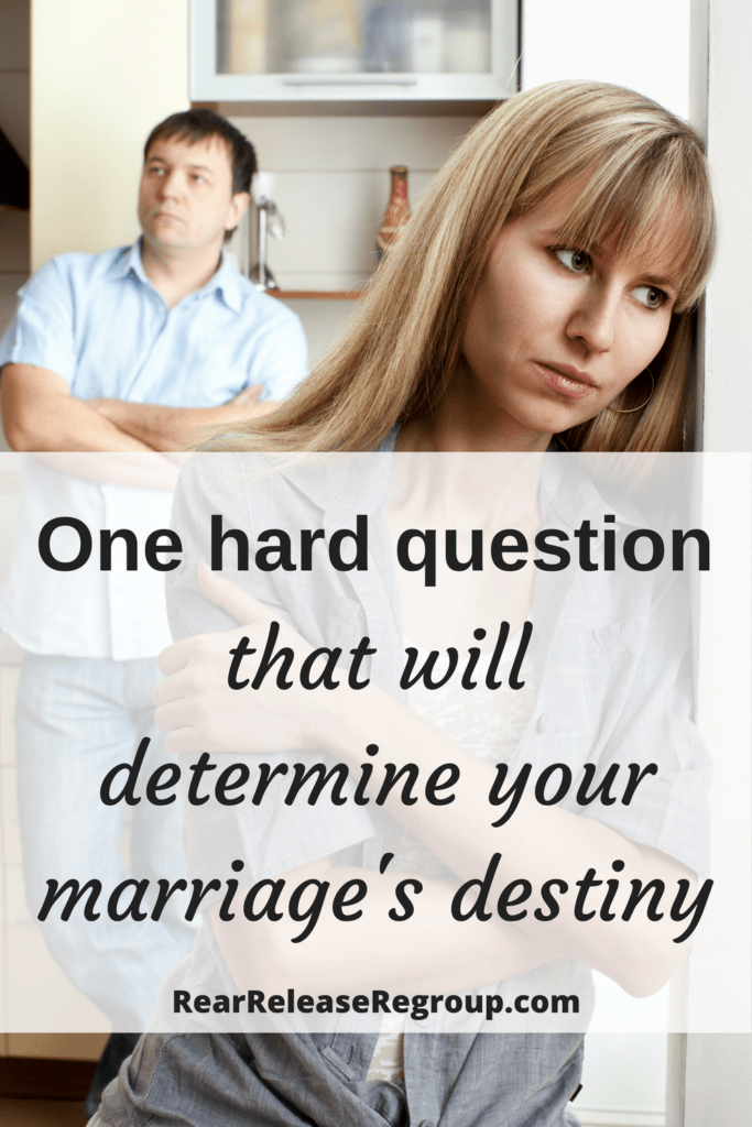 "One hard question that will determine your marriage's destiny. How my marriage survived due to the answer to the ""D"" question, and the reasons why."