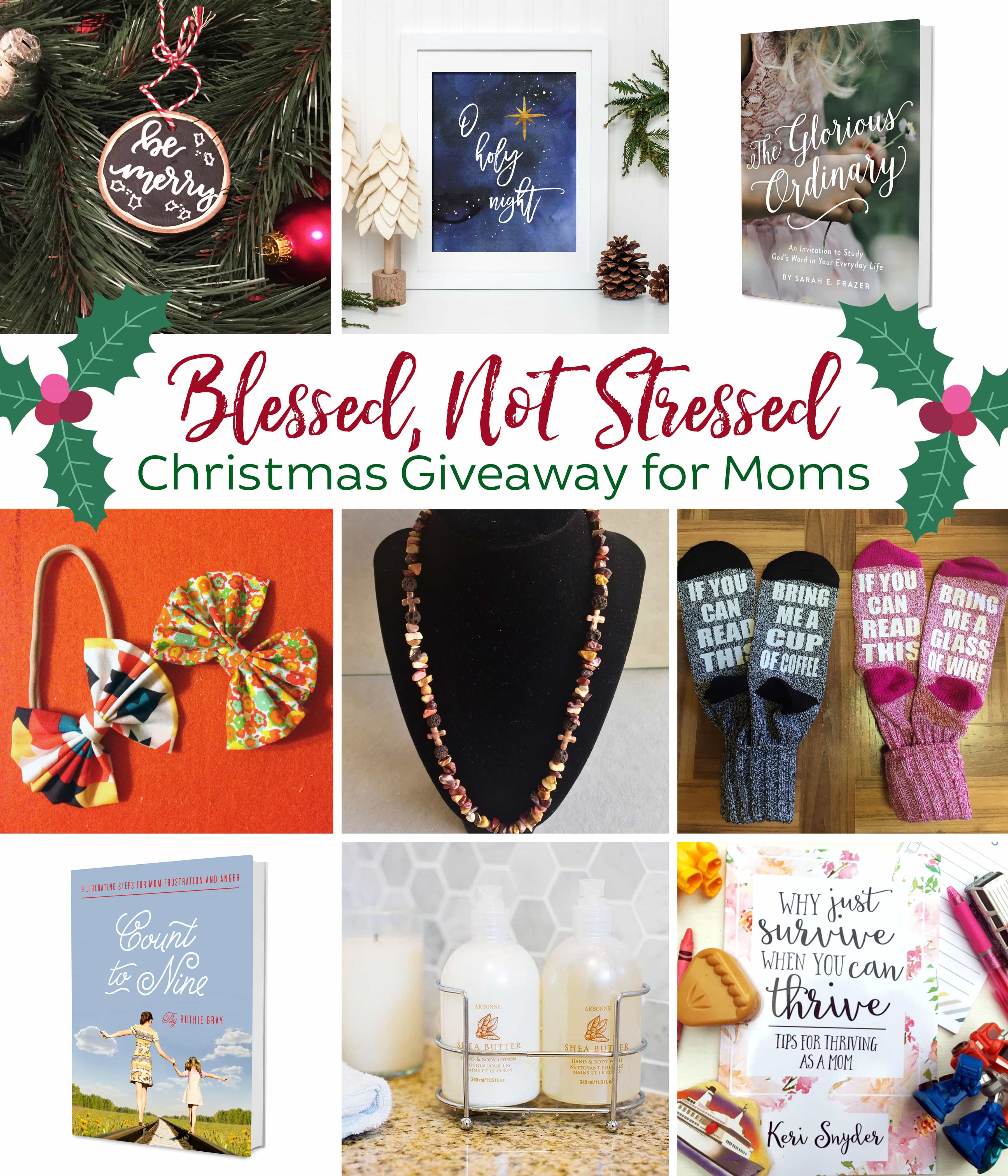Blessed, not stressed Christmas giveaway for moms - Christmas prints, books on motherhood, and more! Runs December 1-7
