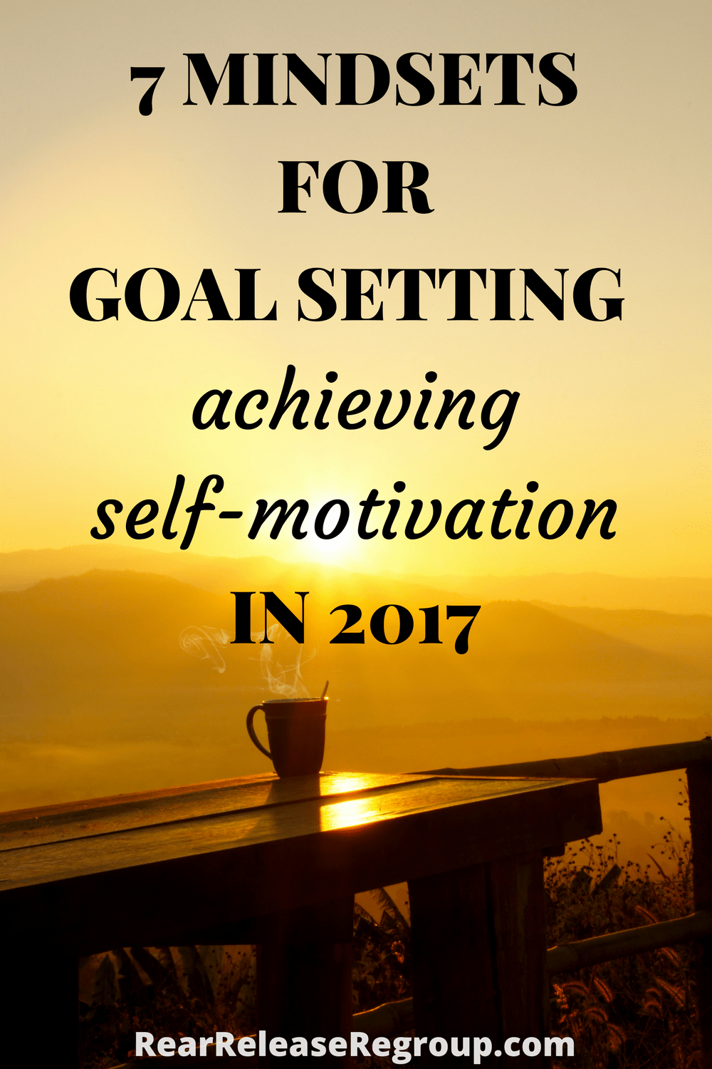 7 mindsets for goals; achieving self-motivation in 2017. How to find motivation to carry through personal long-term goals; inspiration for your spirit.