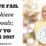 Why we fail to achieve goals & how to rock 2017