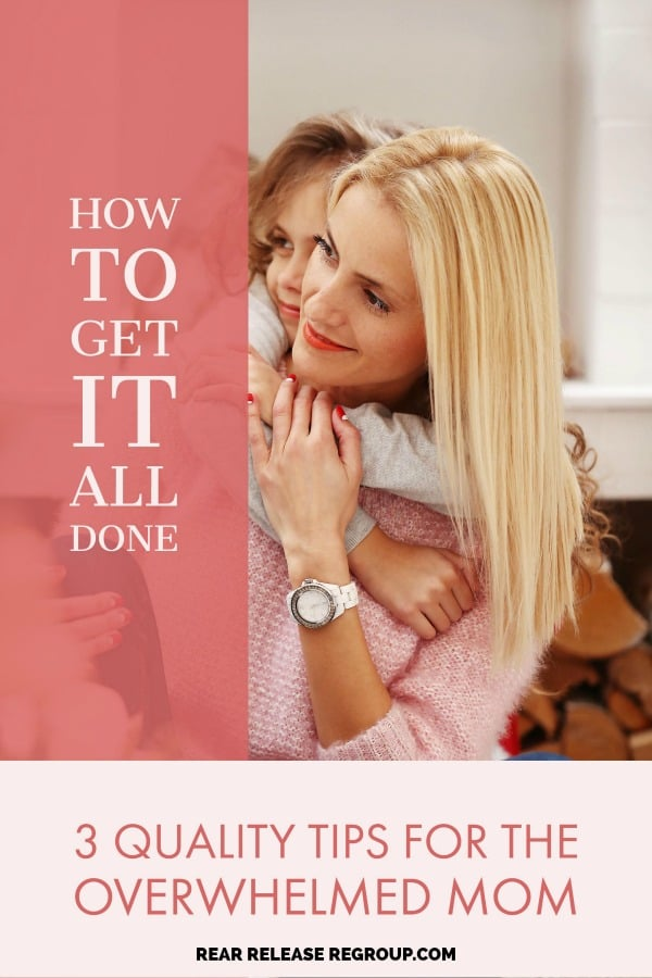 "How to get it all done as a mom; 3 quality tips for the overwhelmed mom. How God never intended us to ""do it all"" & Scripture to back it from Moses' life."