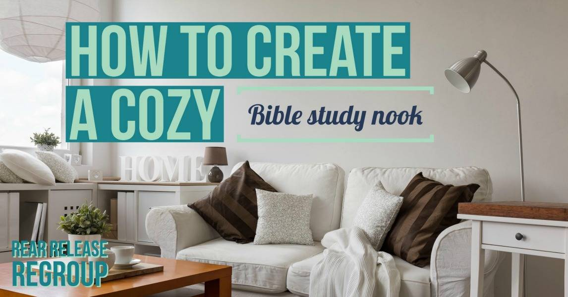 Create a cozy bible study nook using a few simple tools for Creating a cozy home