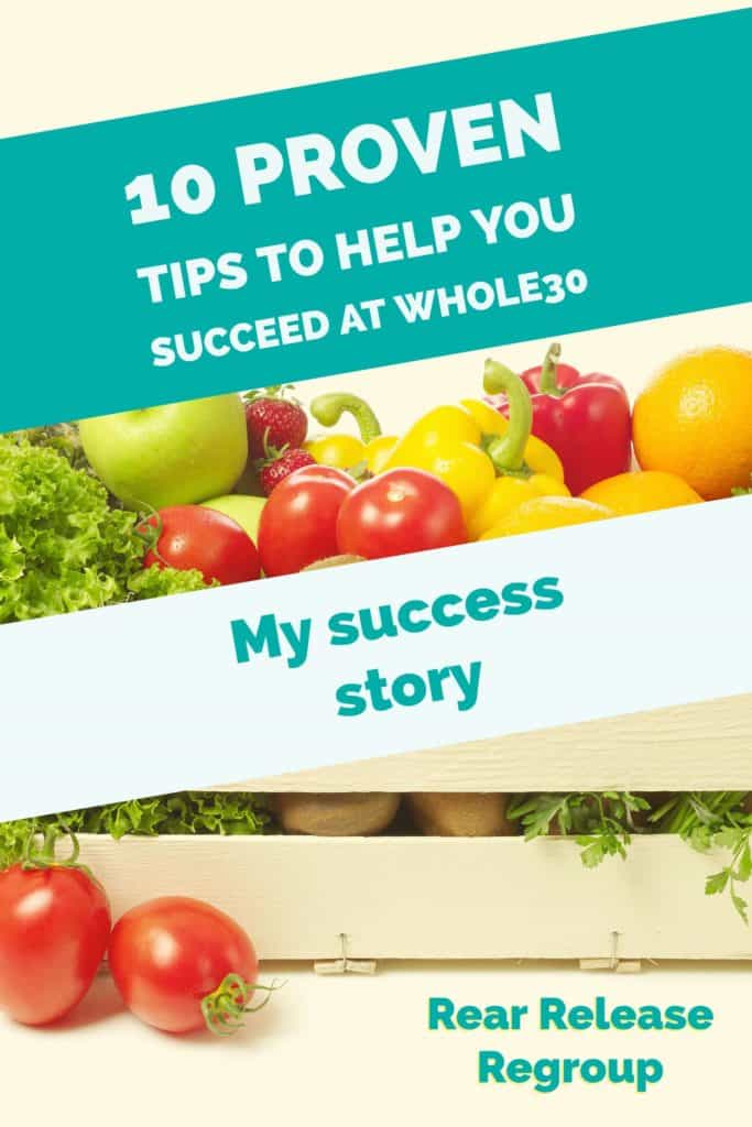 How to succeed on Whole30; 10 proven tips. My story and how I succeeded at living the diet for 30 days and the results that followed.