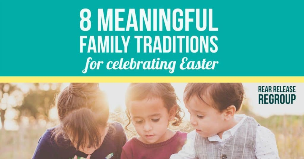 8 meaningful family traditions for celebrating Easter. Creative ideas for teaching the meaning of the resurrection for families with young children. Fun and grounded concepts from 7 mama bloggers who are either raising kids or have been there in the not too distant past.