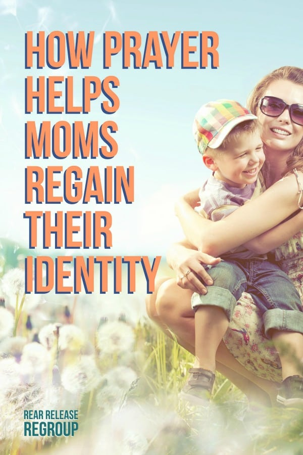 How prayer helps moms regain their identity. Struggling with comparison, inadequacy, or worry? Encouragement on your identity in Christ + a quick win!