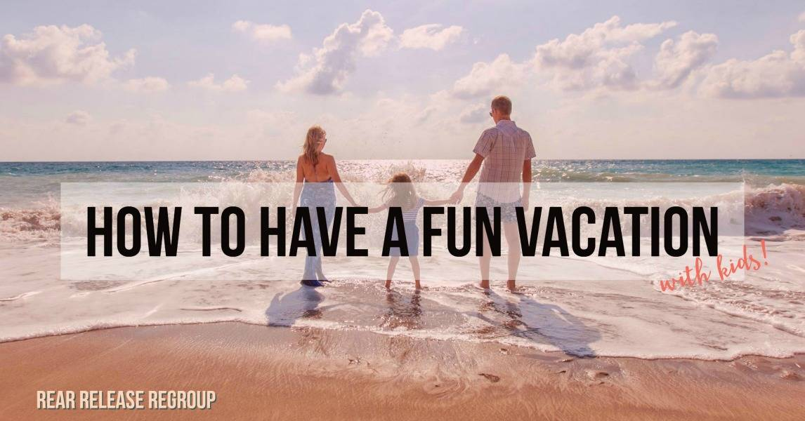 How to have a fun vacation with kids; 5 tips for family bonding from a mom of four who learned to chill out and enjoy the season. Yes - it IS possible!