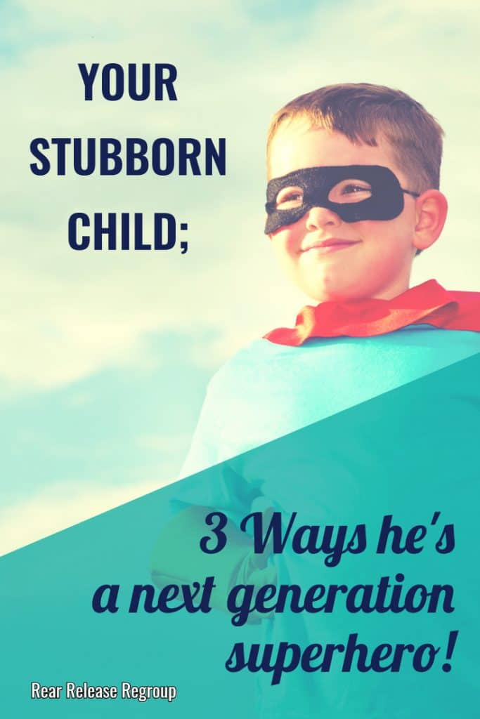 Your stubborn child; 3 ways he's a next generation superhero! Learn to appreciate and guide your strong willed child's God' given strengths. #stubbornchild #strongwilledchild