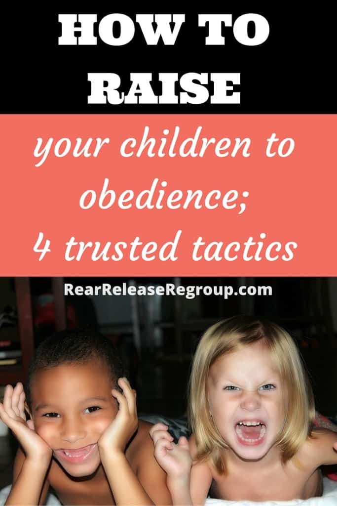How to raise your children to obedience; 4 trusted tactics for moms to use for gaining control and building relationships with your children.