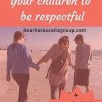 How to raise your children to be respectful