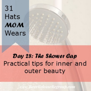 day 28 the shower cap