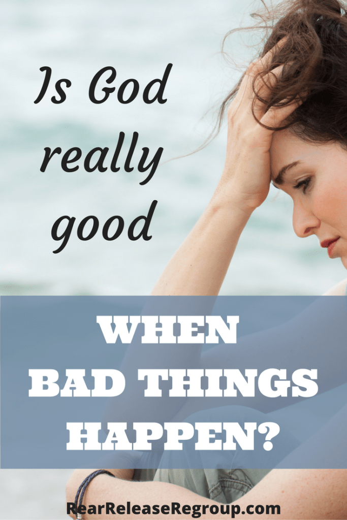 Is God really good when bad things happen? Spiritual life lessons and Scripture truths for when life is hard to accept.