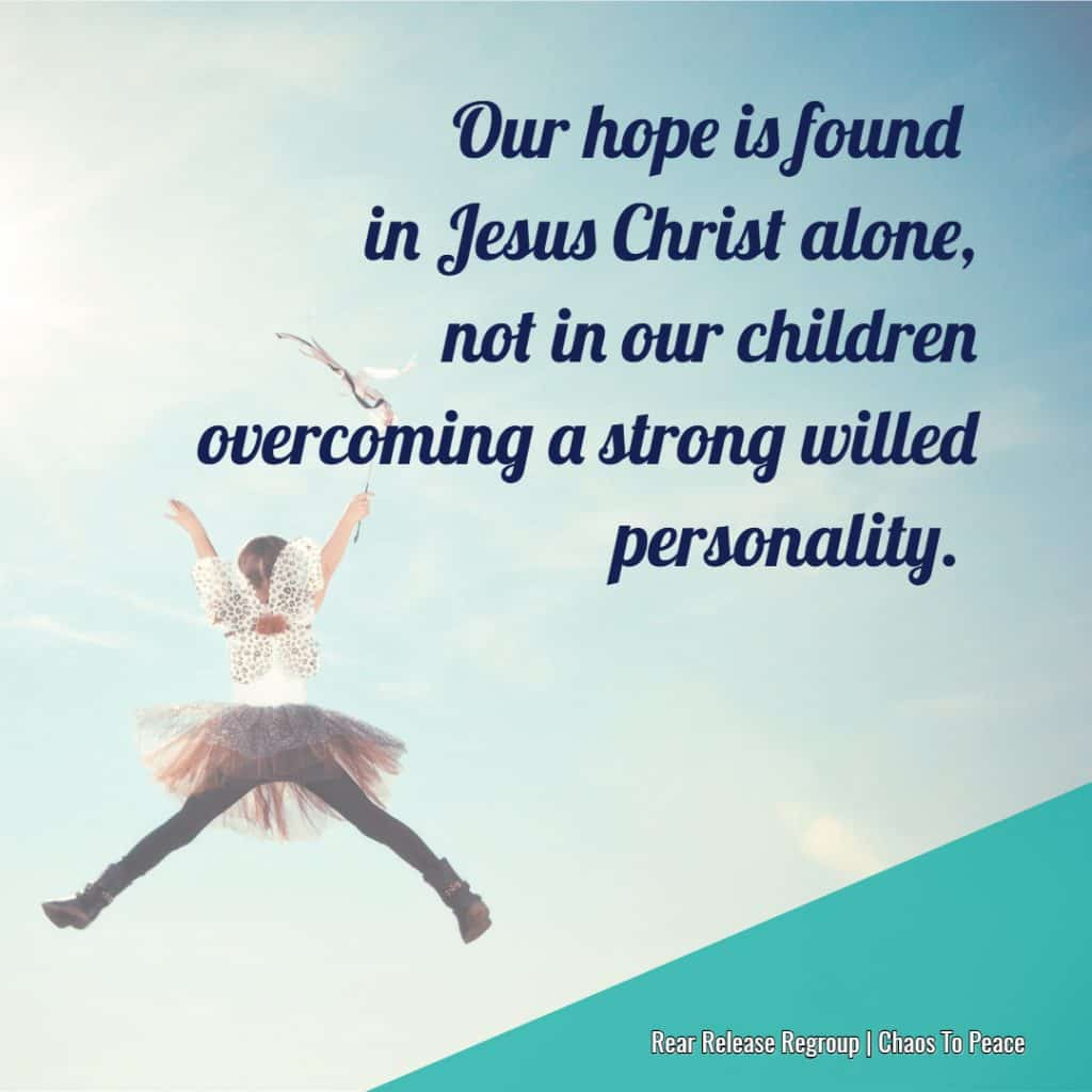 To The Mom Of The Strong Willed Child There Is Hope