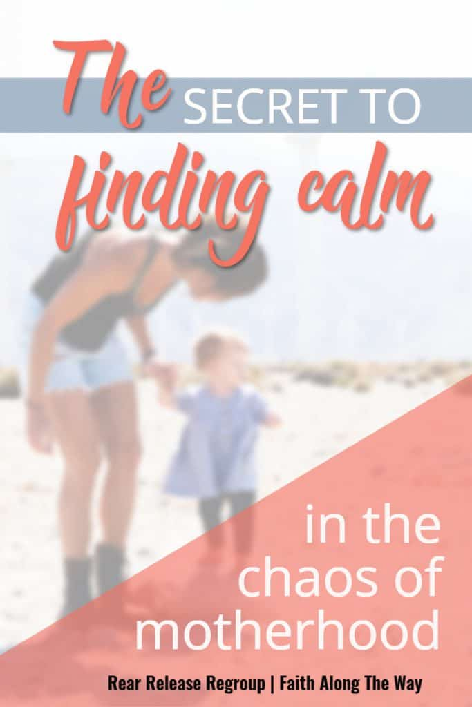 The secret to finding calm in the chaos of motherhood. Encouragement for struggles in daily mom life when motherhood is hard. #Christian #motherhood