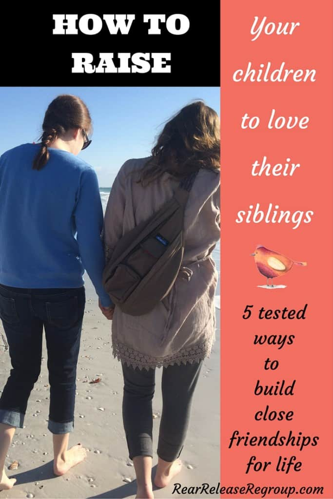 How to raise your children to love their siblings; 5 tested ways to build close friendships for life.
