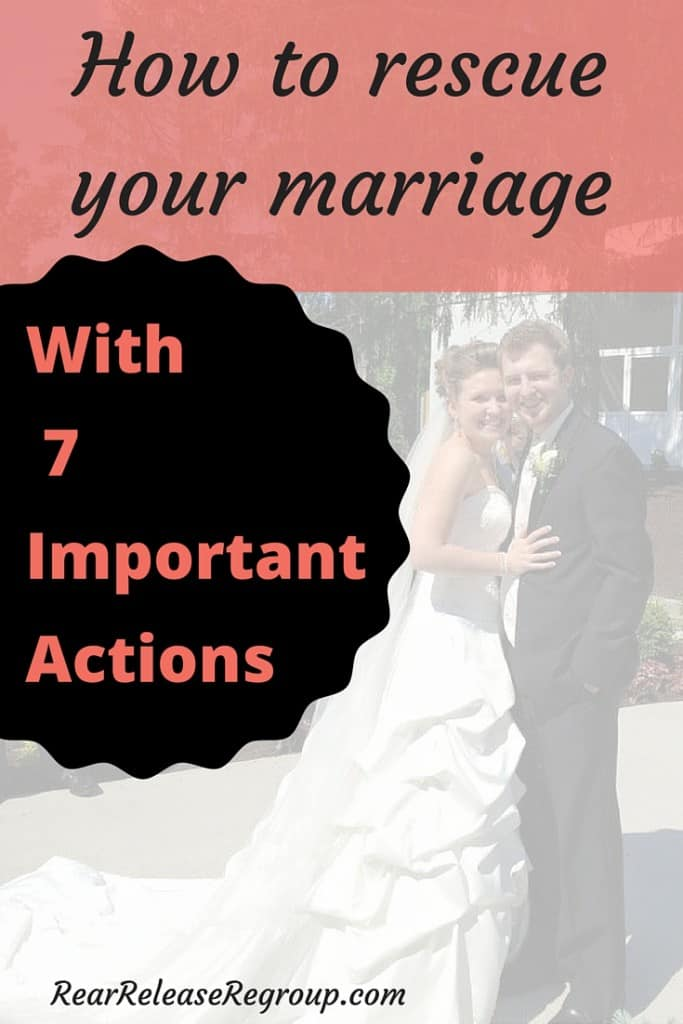 How to rescue your marriage with 7 important actions; advice on honoring your vows and developing deep, lasting love through the struggles of life.