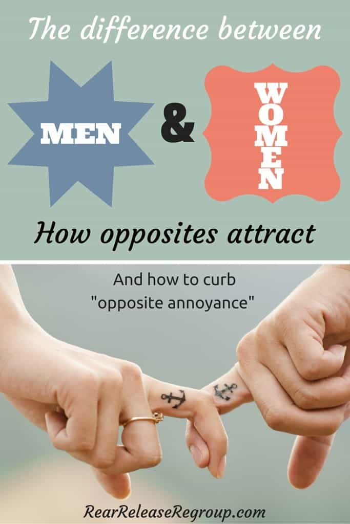 """The difference between men and women; how polar opposites attract and how to curb struggles with """"opposite annoyance"""""""