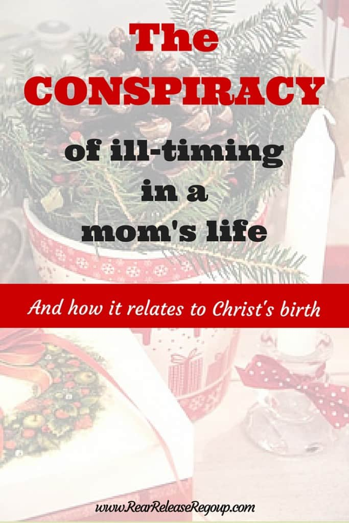 Christ's birth seemed to come from ill-timing, as do our children's antics. One mom's perspective on timing at Christmas.
