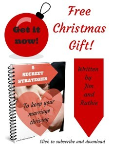 This Christmas, sign up for the newsletter and receive 5 Secret Strategies to Keep your Marriage Thriving!