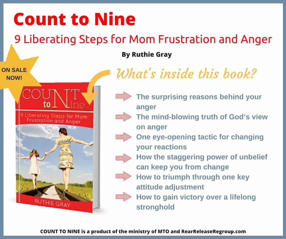 """Order Today - COUNT TO NINE; 9 Liberating Steps for Mom Frustration and Anger"""" By Ruthie Gray"""
