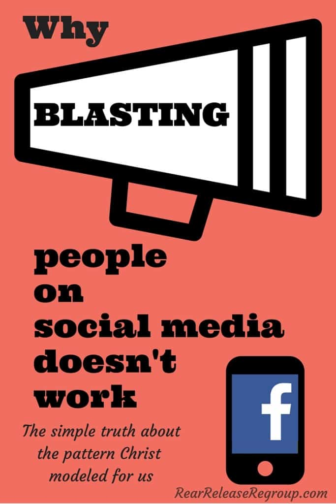 Why blasting people on social media doesn't work and the model Christ patterned for us.